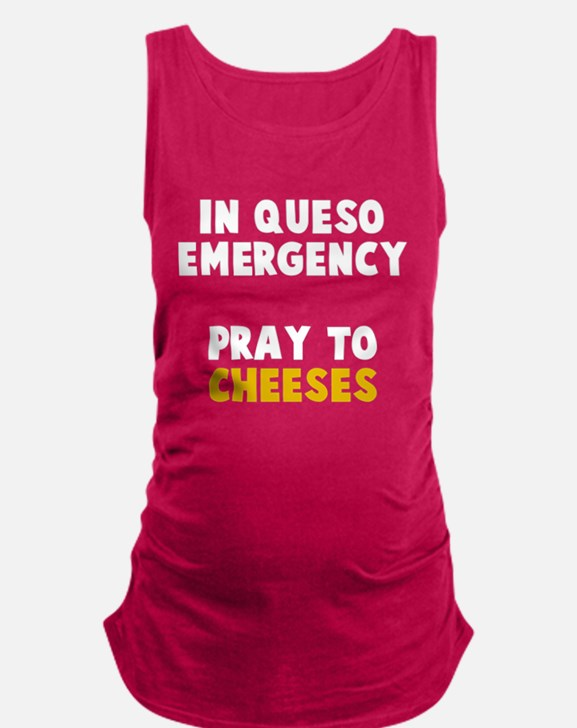 Queso Emergency Cheeses Maternity Tank Top