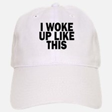 I WOKE UP LIKE THIS DIS Baseball Baseball Baseball Cap