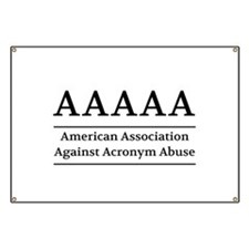 American Association Against Acronym Abuse Banner