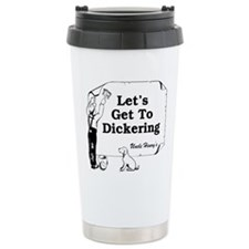 Lets Get to Dickering Travel Mug