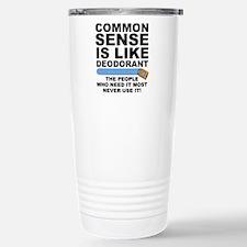 Common Sense Is Like Deodorant Travel Mug