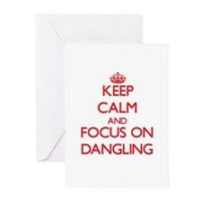 Keep Calm and focus on Dangling Greeting Cards