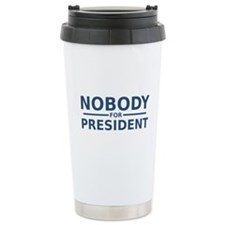 Nobody For President Travel Mug