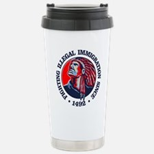 Native American (Illegal Immigration) Travel Mug