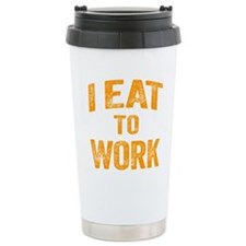 I Eat To Work Travel Mug