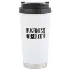 Dangerously overeducated Travel Mug