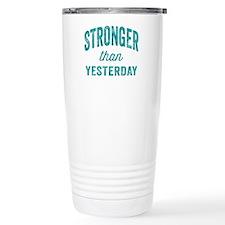Stronger Than Yesterday Travel Mug