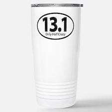 Half Marathon - Only Half Crazy Travel Mug