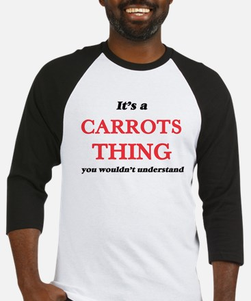 It's a Carrots thing, you woul Baseball Jersey