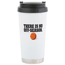 There is no off season - basketball Travel Mug