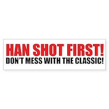 Han Shot First! Bumper Bumper Sticker