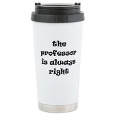 professor always right Travel Mug
