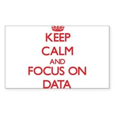 Keep Calm and focus on Data Decal