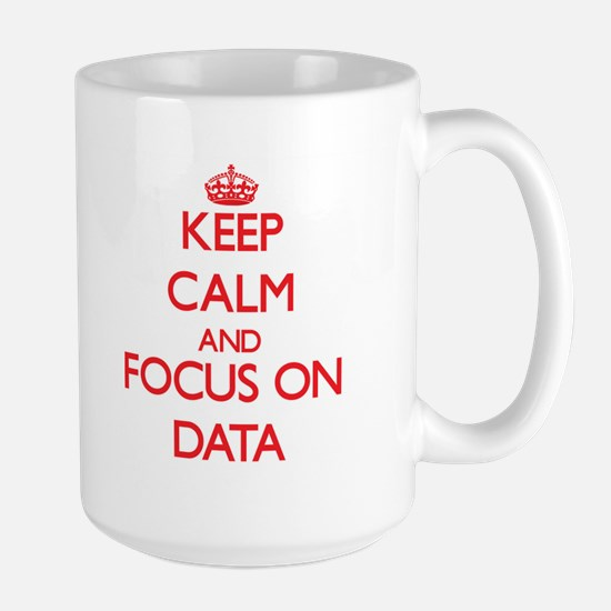 Keep Calm and focus on Data Mugs