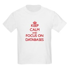 Keep Calm and focus on Databases T-Shirt