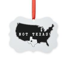 Not Texas Ornament