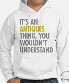 Its An Antiques Thing Hoodie
