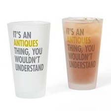 Its An Antiques Thing Drinking Glass