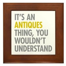 Its An Antiques Thing Framed Tile