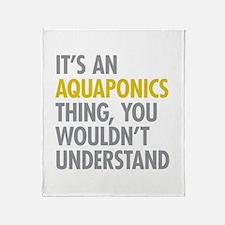 Its An Aquaponics Thing Throw Blanket