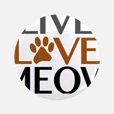 """Live Love Meow Cat Lover 3.5"""" Button"""
