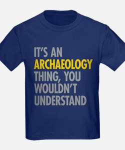 Its An Archaeology Thing T