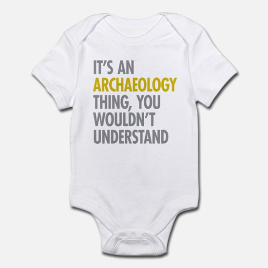 Its An Archaeology Thing Infant Bodysuit