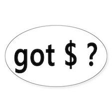 Got Money? Oval Decal