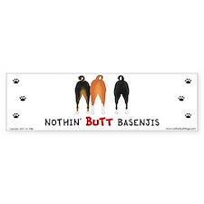 Nothin' Butt Basenjis Bumper Bumper Sticker