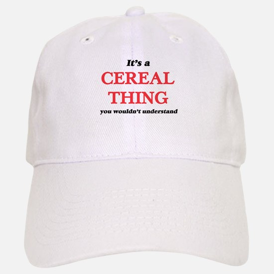 It's a Cereal thing, you wouldn't unde Baseball Baseball Cap