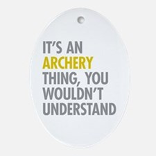Its An Archery Thing Ornament (Oval)