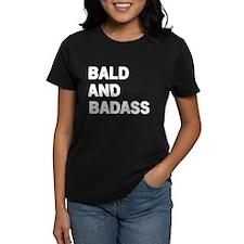 Bald and Badass T-Shirt