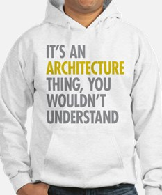 Its An Architecture Thing Hoodie
