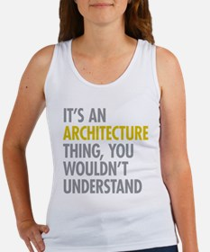 Its An Architecture Thing Women's Tank Top