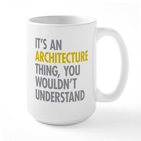 Its An Architecture Thing Large Mug