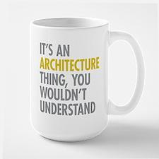 Its An Architecture Thing Mug