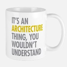 Its An Architecture Thing Small Mugs