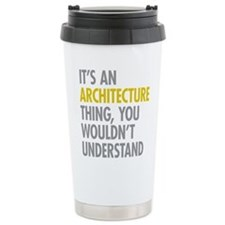 Its An Architecture Thi Travel Mug