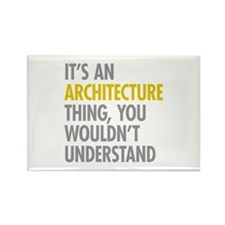 Its An Architecture Thing Rectangle Magnet