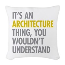 Its An Architecture Thing Woven Throw Pillow