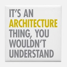 Its An Architecture Thing Tile Coaster