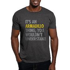 Its An Armadillo Thing T-Shirt