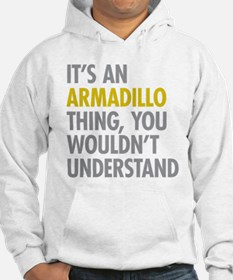 Its An Armadillo Thing Hoodie