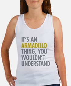 Its An Armadillo Thing Women's Tank Top