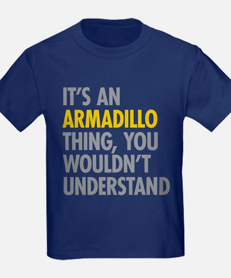 Its An Armadillo Thing T