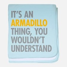Its An Armadillo Thing baby blanket