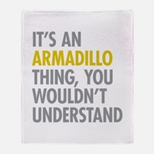 Its An Armadillo Thing Throw Blanket