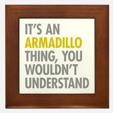 Its An Armadillo Thing Framed Tile