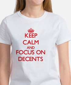 Keep Calm and focus on Decents T-Shirt
