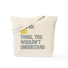 Its An Art Thing Tote Bag